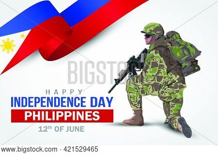 Illustration Of 12th Of June Background For Happy Independence Day Philippines. A Soldier With Gun A