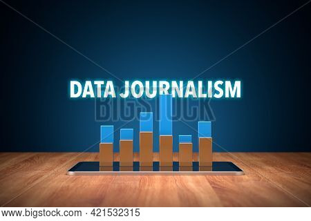 Data Journalism Media Concept With Digital Tablet And Graph. Data Journalism Is A Type Of Journalism