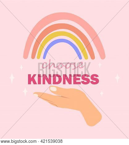 Choose Kindness Slogan Inspirational Card With Colorful Rainbow And Lettering On Pink Background. Fl