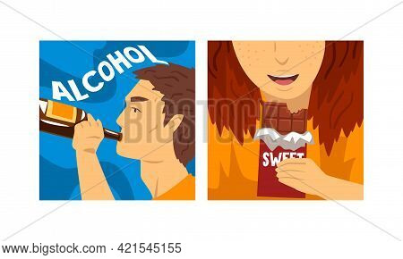 Bad Habits And Addiction Set, Alcohol And Sweets Dependence Cartoon Vector Illustration