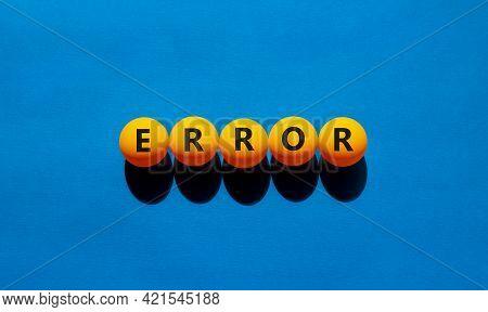 Error Symbol. Orange Table Tennis Balls With The Words 'error'. Beautiful Blue Background, Copy Spac