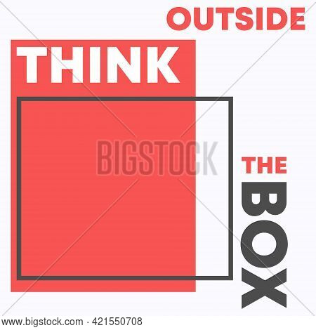 Think Outside The Box Quote For T-shirt Typography, Stamp, Tee Print, Applique, Fashion Slogan, Badg