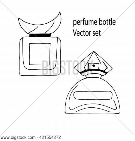 Set Of Vector Illustrations Of Perfume Bottles For Women In The Style Of Handmade Doodle On A White