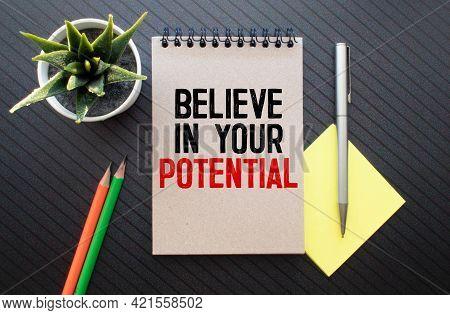 Believe In Your Potential. Motivational Quote. Success Achievement Concept.