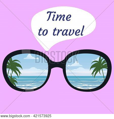 Time To Travel, Woman Sunglasses, Vacation, Summer Resort. Palms, Sea, Ocean, Clouds Are Reflected I