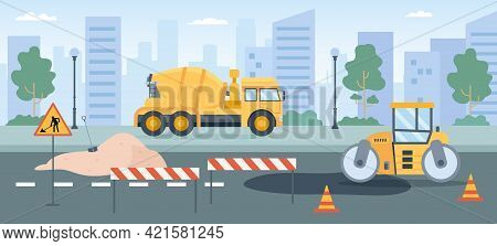 Road Works. Pavement Repair With Asphalt Roller, Concrete Mixer And Street Barriers. City Roads Main