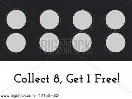 Composition of collect 8 get 1 free text with eight dots for loyalty stamps on black. loyalty card and savings concept digitally generated image.