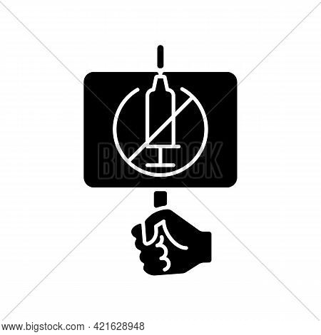 Anti Vaxxer Black Glyph Icon. Demonstration Against Covid Drug Injections. Placard For Anti Vax Prot
