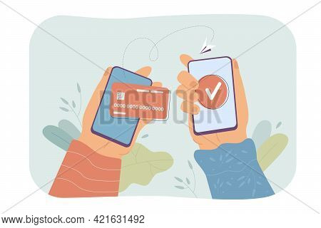 Online Money Transaction Flat Vector Illustration. Two Hands Holding Cellphones With Electronic Bank