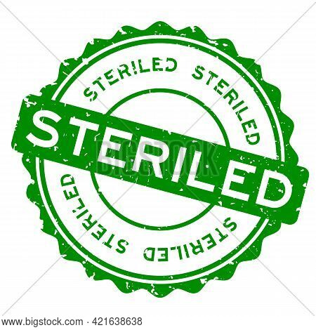 Grunge Green Steriled Word Round Rubber Seal Stamp On White Background