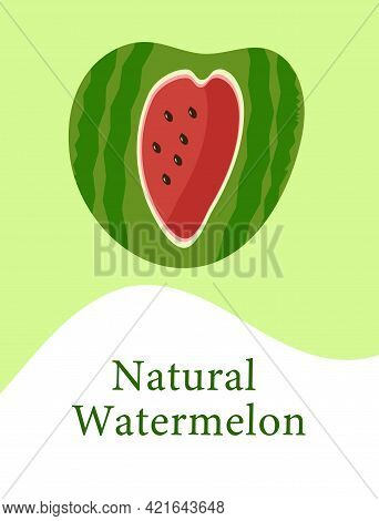 Watermelon With A Cut-out Core And The Inscription Natural Watermelon For Use In Web Design Or Menu