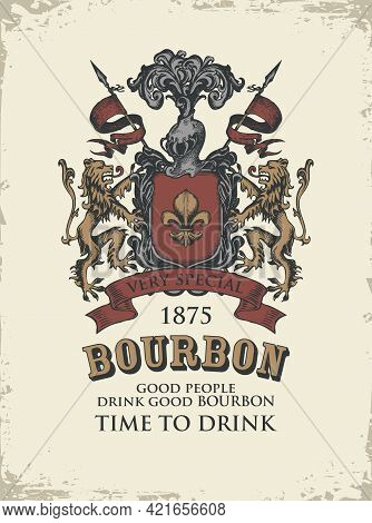 Hand-drawn Banner Or Label For Bourbon With Ornate Coat Of Arms On A Light Background In Grunge Styl