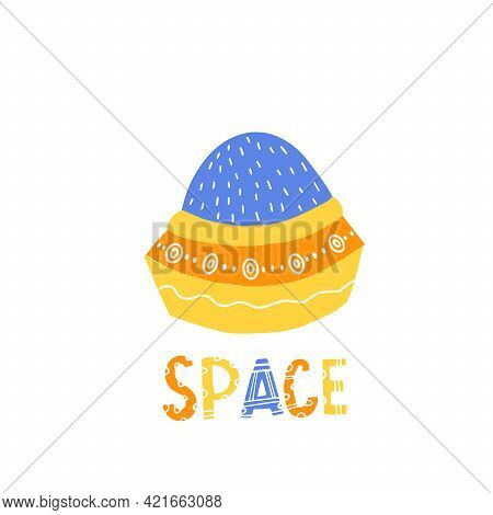 An Alien Spaceship For Young Children. Vector Isolated Illustration With An Unidentified Space Objec