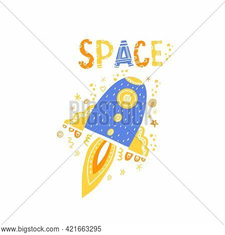 A Spaceship For Little Boys. Vector Isolated Illustration With A Space Rocket In Space. Printing In