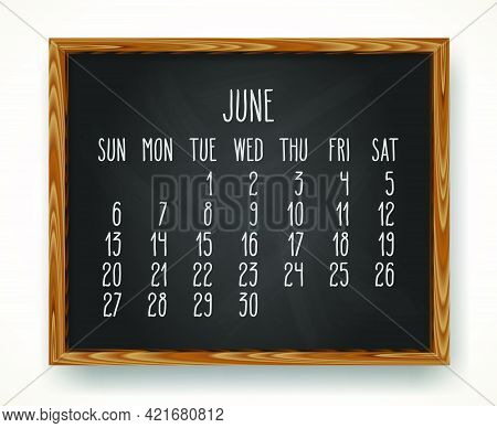 Hand Written Chalk Vector Calendar For June Year 2021 Over Black Chalkboard Frame Background. Week S