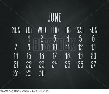 Hand Written Chalk Vector Calendar For June Year 2021 Over Black Chalkboard Background. Week Startin