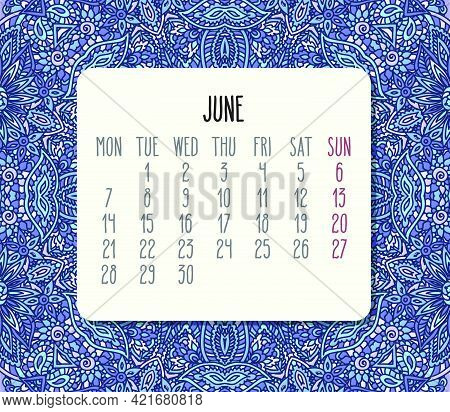 June Year 2021 Vector Monthly Calendar Over Lacy Doodle Ornate Hand Drawn Floral Blue Background. We