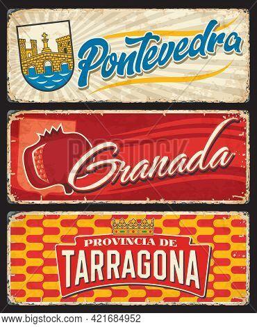 Spain Granada, Tarragona And Pontevedra Tin Signs And Grunge Rusty Plates, Vector. Spanish City Welc