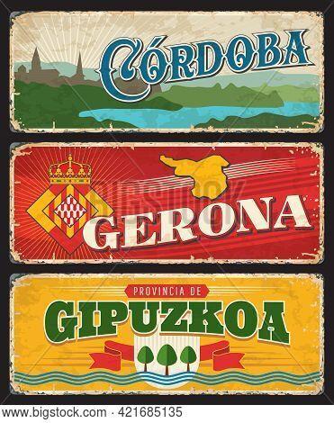 Spain Cordoba, Gerona And Gipuzkoa Metal Plates And Rusty Signs, Vector Welcome Taglines. Spanish Ci