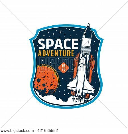 Space Shuttle Icon, Galaxy Explore Vector Retro Emblem. Rocket Take Off, Missile Booster With Shuttl