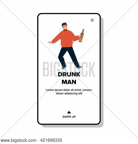 Drunk Man Drinking Beer Or Wine From Bottle Vector. Drunk Man Drink Alcoholic Beverage And Resorting