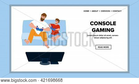 Console Gaming Father And Son Together Vector. Man And Preteen Boy Console Gaming On Living Room Sof