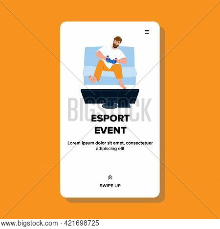 Esport Event Participate Professional Gamer Vector. Man Player Participating In Esport Event. Charac