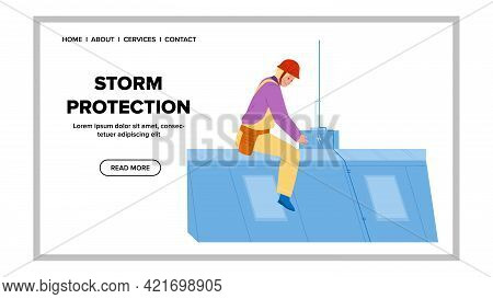 Storm Protection System Installing Engineer Vector. Storm Protection Technology Install Repairman On