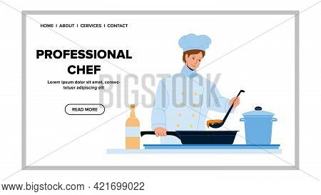Professional Chef Cooking Delicious Dish Vector. Professional Chef Man Preparing Tasty Meal On Resta