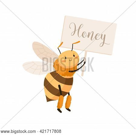 Cute Adorable Bee Flying And Holding Signboard With Honey Inscription. Sweet Smiling Honeybee With H