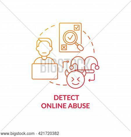 Detecting Online Abuse Concept Icon. Cyberharassment Activities On Social Media Discovering Idea Thi