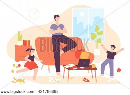 Calm Father. Dad Meditate In Relax Yoga Pose And Naughty Kids In Messy Room. Hyperactive Children An
