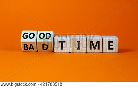 Good Or Bad Time Symbol. Turned Wooden Cubes And Changed Words 'bad Time' To 'good Time'. Beautiful