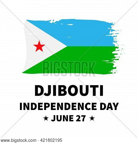 Djibouti Independence Day Lettering With Flag. National Holiday Celebrated On June 27. Vector Templa