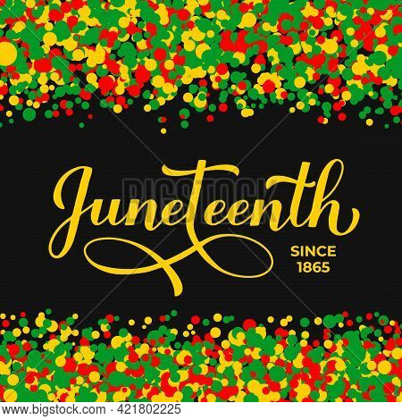 Juneteenth Handwritten Typography Poster. African American Holiday On June 19. Vector Template For B