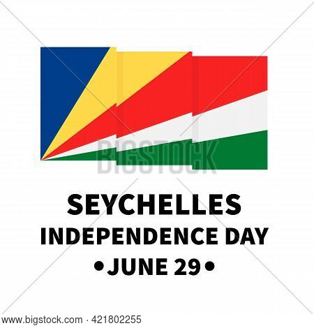 Seychelles Independence Day Lettering With Flag Isolated On White. National Holiday Celebrated On Ju