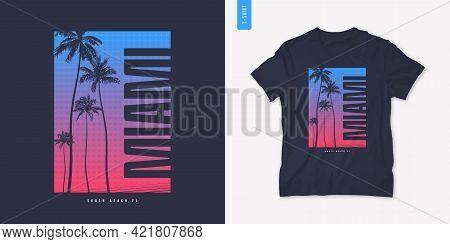 Miami Florida Graphic T-shirt Design With Palm Tress, Summer Retro Print, Vector Illustration.