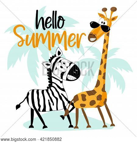Hello Summer- Cartoon Zebra And Giraffe On Island. Good For Textile Print, Baby Clothes, Poster, Car