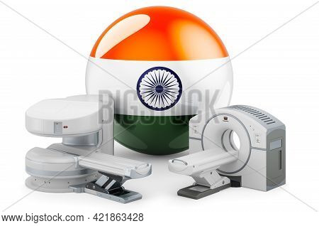 Mri And Ct Diagnostic, Research Centres In India. Mri Machine And Ct Scanner With Indian Flag, 3d Re