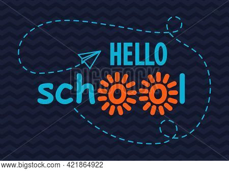 Hello School Banner With Flying Paper Plane On Navy Blue Zigzag Background. All Isolated And Layered