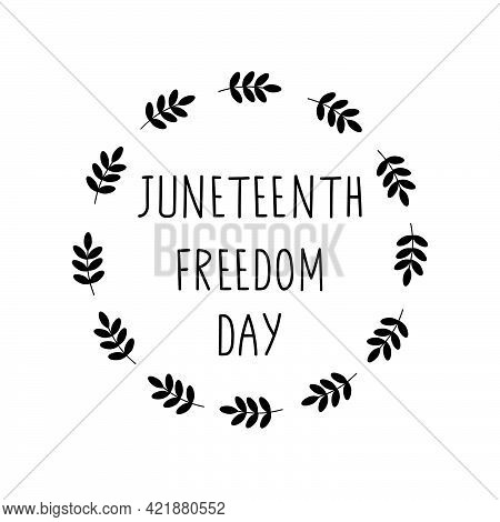 Juneteenth Celebration Sign. Freedom Day Concept. Celebrated Annually On June 19. Isolated On White.