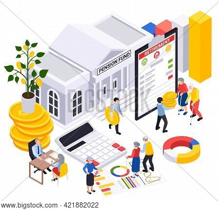 Retirement Preparation Plan Isometric Composition With Pension Fund Building And Characters Of Retir