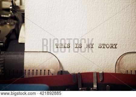 This is my story phrase written with a typewriter.