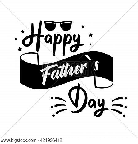 Fathers Day Quote On Ribbon. Happy Fathers Day Logo Design For Greeting Card Or Poster. Text And Lab