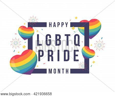 Happy Lgbtq Pride Month Text In Frame With Around Rainbow Hearts, Firework And Party Ribbon Vector D