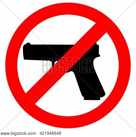 No Gun Sign, Prohibition Warning Sign, Ban. Restricted Area, Pistol Not Allowed. Vector Image Silhou