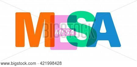 Mesa. The Name Of The City On A White Background. Vector Design Template For Poster, Postcard, Banne