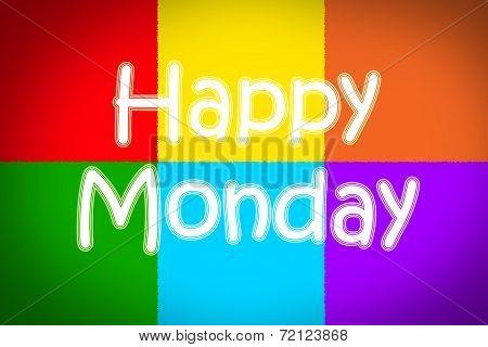 Happy Monday Concept