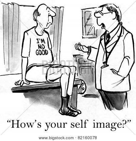 Cartoon of patient wearing 'I'm no good' t-shirt, doctor asks 'how's your self image'. poster