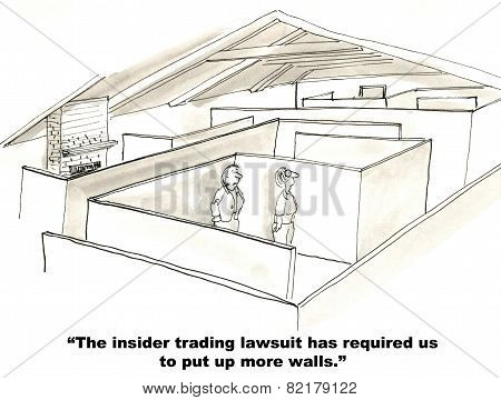 Cartoon of two businesspeople with lots of walls, the insider trading lawsuit has required us to put up more walls. poster